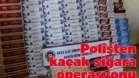 Polisten kaçak sigara operasyonu