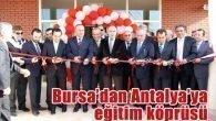 Bursa'dan Antalya'ya eğitim köprüsü