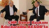CHP Genel Başkanı Kılıçdaroğlu AESOB'ta