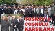 Toskay'a coşkulu karşılama