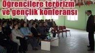 Öğrencilere Terörizm ve Gençlik konferansı