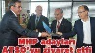 MHP adayları ATSO'yu ziyaret etti
