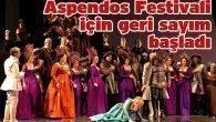 Aspendos Festivali için geri sayım başladı
