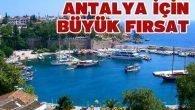 Antalya için büyük fırsat