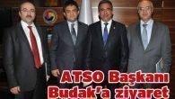 ATSO Başkanı Budak'a ziyaret