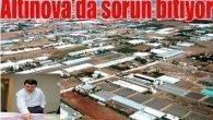 Altınova'da sorun bitiyor