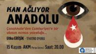 'Kan Ağlıyor Anadolu'