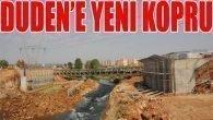 Düden'e yeni köprü