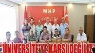""""""" DOĞU GARAJINDA ÜNİVERSİTEYE KARŞI DEĞİLİZ"""""""