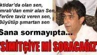 """""""SİMİTÇİYE Mİ SORACAĞIZ"""""""