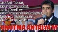 """""""UNUTMA ANTALYA'M"""""""
