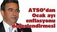 ATSO'dan Ocak ayı enflasyonu değerlendirmesi