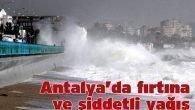 Antalya'da fırtına ve şiddetli yağış