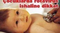 Çocuklarda rotavirüs ishaline dikkat