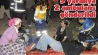 9 yaralıya 2 ambulans gönderildi