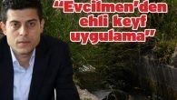 """Evcilmen'den ehli keyf uygulama"""