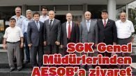 SGK Genel Müdürlerinden AESOB'a ziyaret